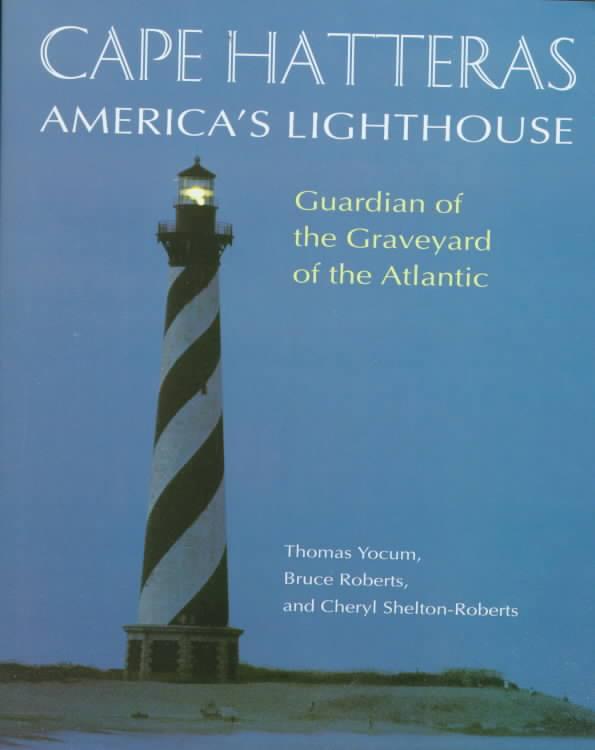 Cape Hatteras By Yocum, Thomas/ Roberts, Bruce/ Shelton-Roberts, Cheryl