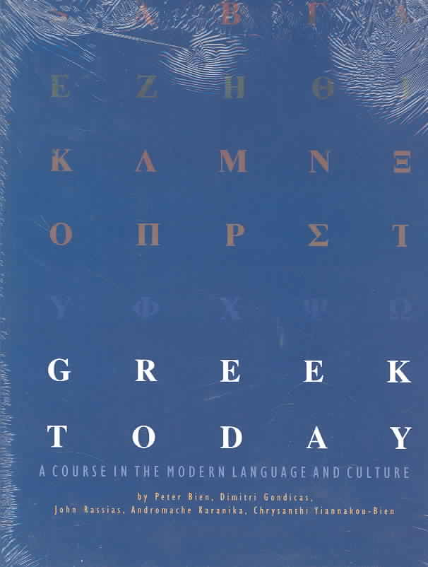 Greek Today By Bien, Peter (EDT)/ Gondicas, Dimitri/ Rassias, John/ Karanika, Andromache/ Yiannakou-Bien, Chrysanthi